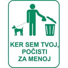 Ker sem tvoj počisti za menoj!