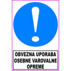 Obvezna uporaba osebne varovalne opreme